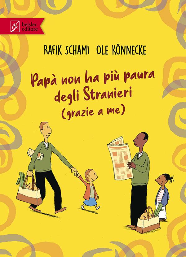 Copertina del libro Papà non ha più paura degli Stranieri (grazie a me)