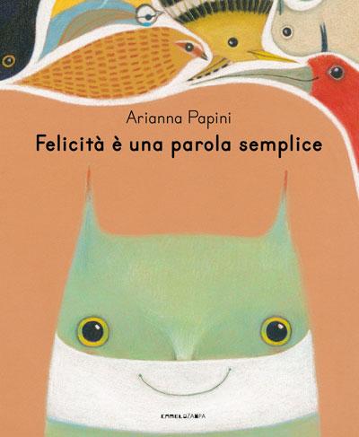 """Copertina dell'albo illustrato """"Felicità è una cosa semplice"""" di Arianna Papini"""